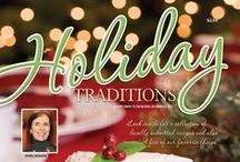 Holiday Traditions / Features recipes submitted from area residents as well as a gift guide and editorial on home decorating for the holidays.