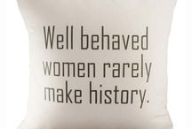 Women are amazing / Women who inspire me, sayings for women I connected with.