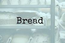 Bread / Baking Bread