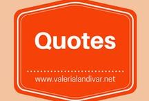 Quotes / by Valeria Landivar