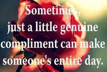 Compliment & Quotes I love / by Sulieti Tautu'u Fonua-Angilau
