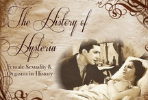 The History of Hysteria / by EdenFantasys.com