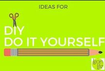 DIY - Do it yourself / Anything inspirational to be done with you hands