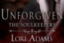 Unforgiven: The Soulkeepers / Book 3 in The Soulkeepers Series