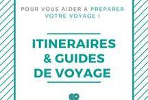 Itinéraires et guides de voyages / Itinéraire Voyage - Guide Voyage - Planifier son voyage - Conseils pour préparer son voyage