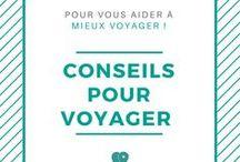 Conseils pour voyager / Conseils utiles et Guides pratiques pour s'organiser et partir voyager - Voyage solo - Voyage au féminin - Equipement - Assurance (etc.)