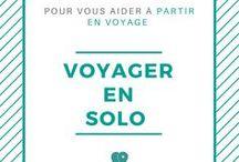 Voyager en solo / Voyage en solo, voyager solo, partir voyager seule, inspiration pour voyageuse solo (et au féminin)