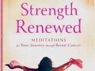 Strength Renewed / Strength Renewed, Meditations for Your Journey through Breast Cancer is an encouraging devotional for those living in the valley of cancer, whether as patients or people who care.  Meditations combine Scripture and stories from the author's own experience and can be read in sequential order to move the reader through a typical cancer journey from diagnosis through treatment.