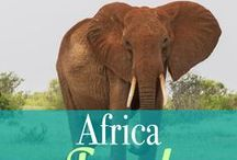 Africa Travel / Africa destinations | Where to go in Africa | Things to do in Africa | Africa safari | Africa travel packing | Africa travel tips