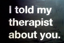 I am totally Psychoanalyzing you right now / Psychology.  counseling. Behavioral sciences  / by Jennifer 'Jennie' Kaufman