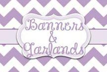 Banners & Garlands / by Lori McKinzie
