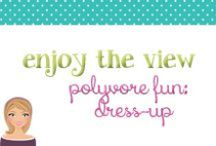 Polyvore:Dress-up clothes / by {enjoy the view}