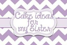 Cake ideas for my Sister / by Lori McKinzie
