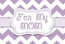 For my Mom / by Lori McKinzie