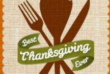 Best Thanksgiving Ever / by Peggy Robinson
