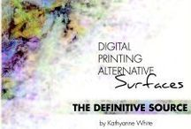 Learn about digital printing alternative surfaces. / Ebooks, print books, tutorials, education and other useful things on digitally printing on alternative surfaces.