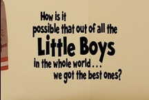 Boys will be Boys / Dedicated to my two little Monsters!! / by Kassie Thorpe