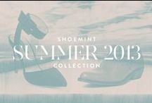 ShoeMint Summer 2013 Collections / by ShoeMint