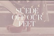 Suede Off Our Feet / by ShoeMint