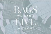 Bags we can't live without... / by ShoeMint