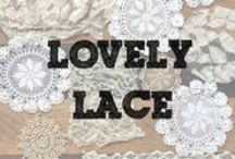 Lovely Lace / Let's get totally crafty with Lace!