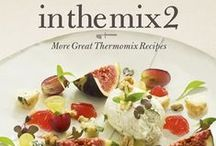 in the mix 2: More Great Thermomix Recipes / The sequel to Dani Valent's (@danivalent) In the Mix cookbook featuring a carefully curated selection of over 100 recipes from some of the world's best chefs and food bloggers.