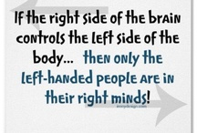 """Left Handed People / The way the brain works is incredibly complex, but this simplified explanation will give you some understanding of where our left-hand dominance comes from. The brain is """"cross-wired"""" so that the left hemisphere controls the right handed side of the body and vice-versa and hand dominance is connected with brain dominance on the opposite side – which is why we say that only left-handers are in their right minds!"""