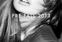 PRE FALL 2013 CAMPAIGN / by Zoe Karssen