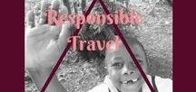 Responsible Travel & Tourism / It is important that we travel respectfully and responsibly.
