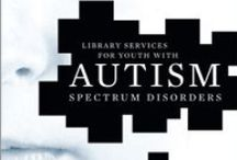Autism: Resources for School Libraries / by Audrey Maldonado