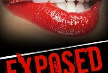 Exposed: Taboo, Forbidden, Sexual Escapades / Exposed is a series of uninhibited sexual escapades from your favorite bestselling romance authors.