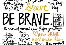 "2015 ~ Brave / My ""word"" for 2015 is brave.  It's been imprinted on my heart for most of 2014 but I really think it's the focus word for my life for 2015. Joshua1:7~Be strong and very courageous. Be careful to obey all the instructions Moses gave you. Do not deviate from them, turning either to the right or to the left. Then you will be successful in everything you do."