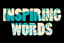 text | inspiring words / in·spire/inˈspī(ə)r/