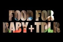 "food | baby + toddler / ""Yea, they have to eat too."""