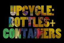 upcycle | bottles + containers