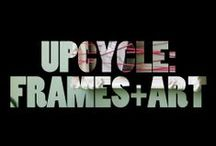 upcycle | frames + art