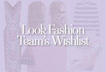 LOOK Fashion Team's Wishlist / by LOOK Magazine - High Street Fashion, Celebrity Style, Hairstyles and Beauty