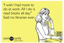 I'm a Librarian  / A collection of librarian related things since I am a librarian...just like Batgirl