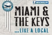 Travel Like a Local: Miami and the Keys / by Michelin Guides