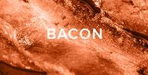 BACON / What's not to like?