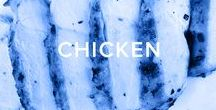 CHICKEN / Easy & delicious chicken recipes to serve up for any occassion