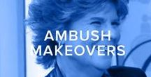 AMBUSH MAKEOVERS / Makeover time!