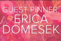 GUEST PINNER: ERICA DOMESEK / Erica Domesek, lifestyle expert and founder of the blog P.S. I Made This, is sharing her favorite pins with TODAY. Get inspired!