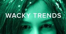WACKY TRENDS / Wild trends in hair, nails and fashion.