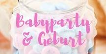 Babyparty & Geburt / Inspiration für Babyparty's und Geschenke zur Geburt