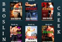 BROSLIN CREEK Romantic Suspense Series / Small town romantic suspense novels featuring military and police heroes and the smart and strong women they love. / by Dana Marton