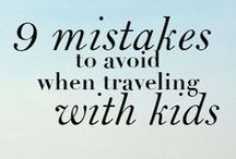 Traveling with Kids / How to travel well with kids in tow.