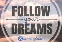 Dreams - Create Yours! / You have what it takes to create the life of your dreams!  If you need a little help with yours hop on over to http://www.morningcoach.com/ and join the movement!  #Create Together