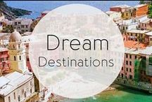 Dream Destinations / Fantasy locales to put on your vacation bucket list.