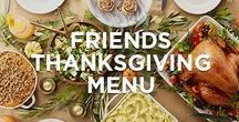 Friends' Thanksgiving / Wow your friends with this tasty (and SUPER EASY!) Friends' Thanksgiving Menu
